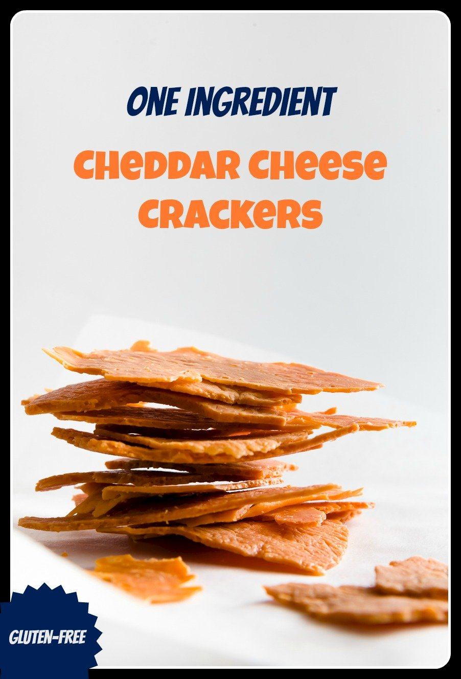 One Ingredient Cheddar Cheese Crackers