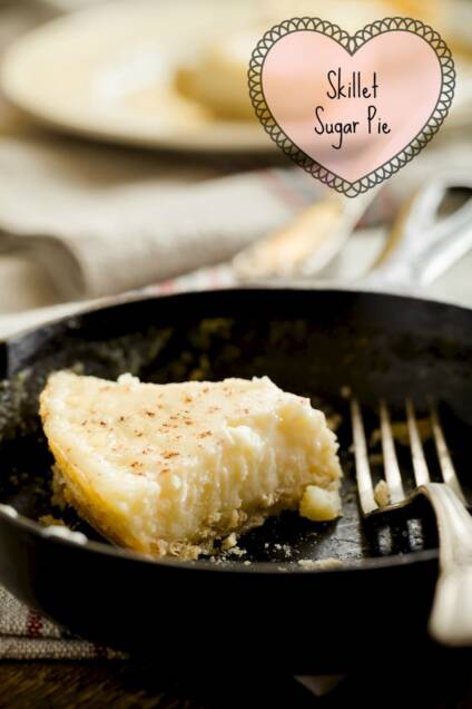The Best Pie You Have Never Tried: Skillet Sugar Pie