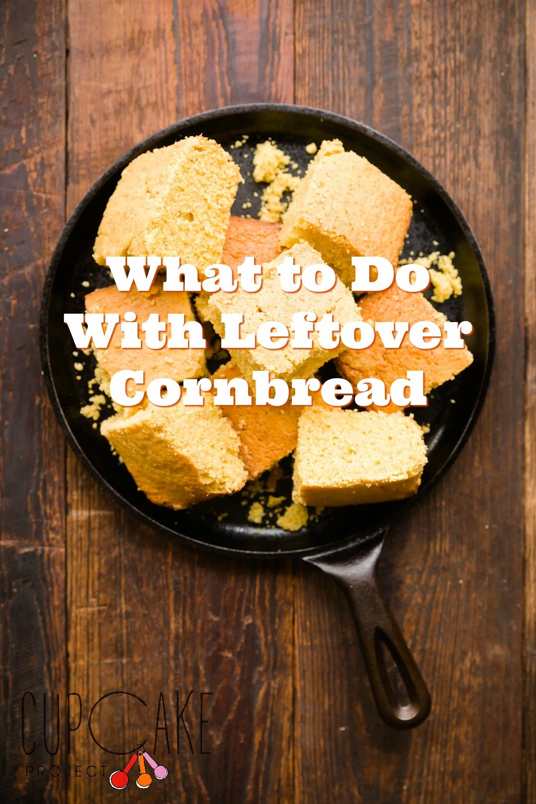What to Do with Leftover Cornbread