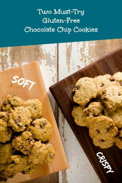 Two Must Try Gluten-Free Chocolate Chip Cookies – Soft and Crispy