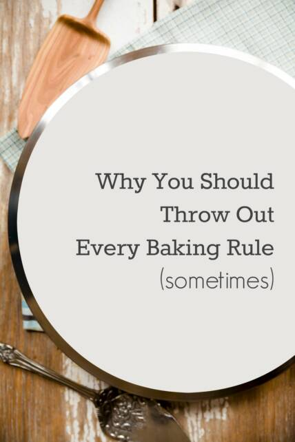 Throw Out Baking Rules