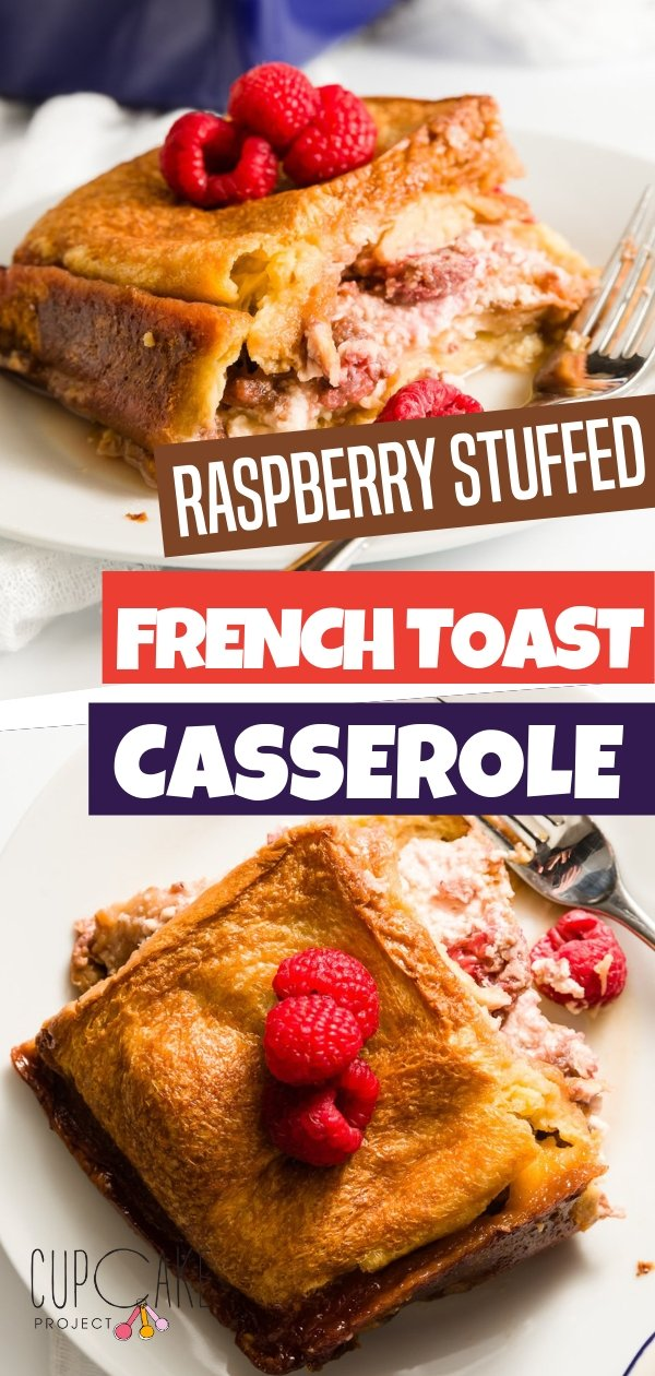 The most decadent of all French toasts! Stuffed French Toast casserole filled with cream cheese, raspberry jam, and fresh raspberries. It's an overnight recipe is sweet and delicious! Make this easy breakfast!